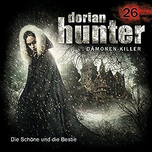 Die Schöne und die Bestie (Dorian Hunter 26) Hörspiel