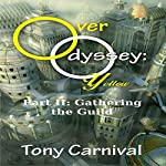 Over Odyssey Yellow: Part II: Gathering the Guild | Tony Carnival