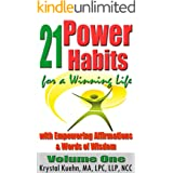 21 Power Habits for a Winning Life with Empowering Affirmations & Words of Wisdom (Volume One)