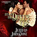 It's in the Duke's Kiss: A Danby Regency Novella Audiobook by Julie Johnstone Narrated by Tim Campbell