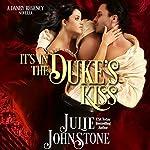 It's in the Duke's Kiss: A Danby Regency Novella | Julie Johnstone