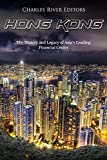 Hong Kong: The History and Legacy of Asia's Leading Financial Center