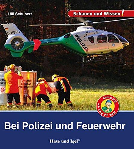 Bei Polizei und Feuerwehr: Schauen und Wissen! Gebundenes Buch – 22. Januar 2018 Ulli Schubert Hase und Igel Verlag 3867609802 empfohlenes Alter: ab 7 Jahre