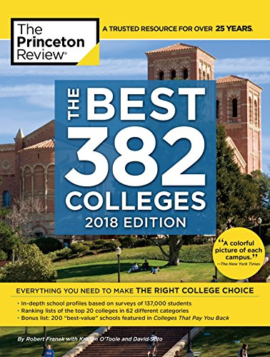 The Best 382 Colleges, 2018 Edition: Everything You Need to Make the Right College Choice (College Admissions Guides) (Best 380 For The Money)