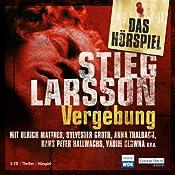 Vergebung. Das Hörspiel | Stieg Larsson
