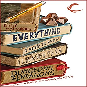 Everything I Need to Know I Learned from Dungeons & Dragons Audiobook