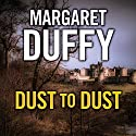 Dust to Dust Audiobook by Margaret Duffy Narrated by Patricia Gallimore