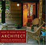 How to Work with an Architect, Gerald Morosco, 142360007X