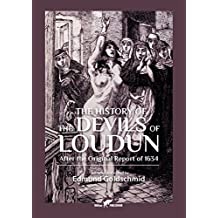 The History of the Devils of Loudun: After the Original Report of 1634