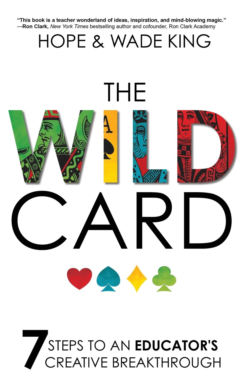 The Wild Card: 7 Steps to an Educators Creative Breakthrough ...
