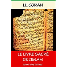 LE CORAN - القرآن  : Illustré et Enrichi - 2015 - La vie de Mahomet le Prophète: Avec une Biographie complète de Mahomet (French Edition)