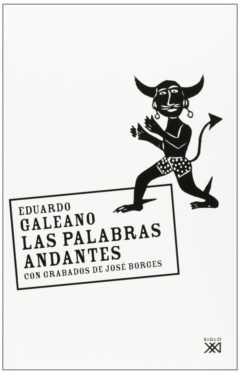 Las Palabras andantes (Biblioteca Eduardo Galeano): Amazon.es ...