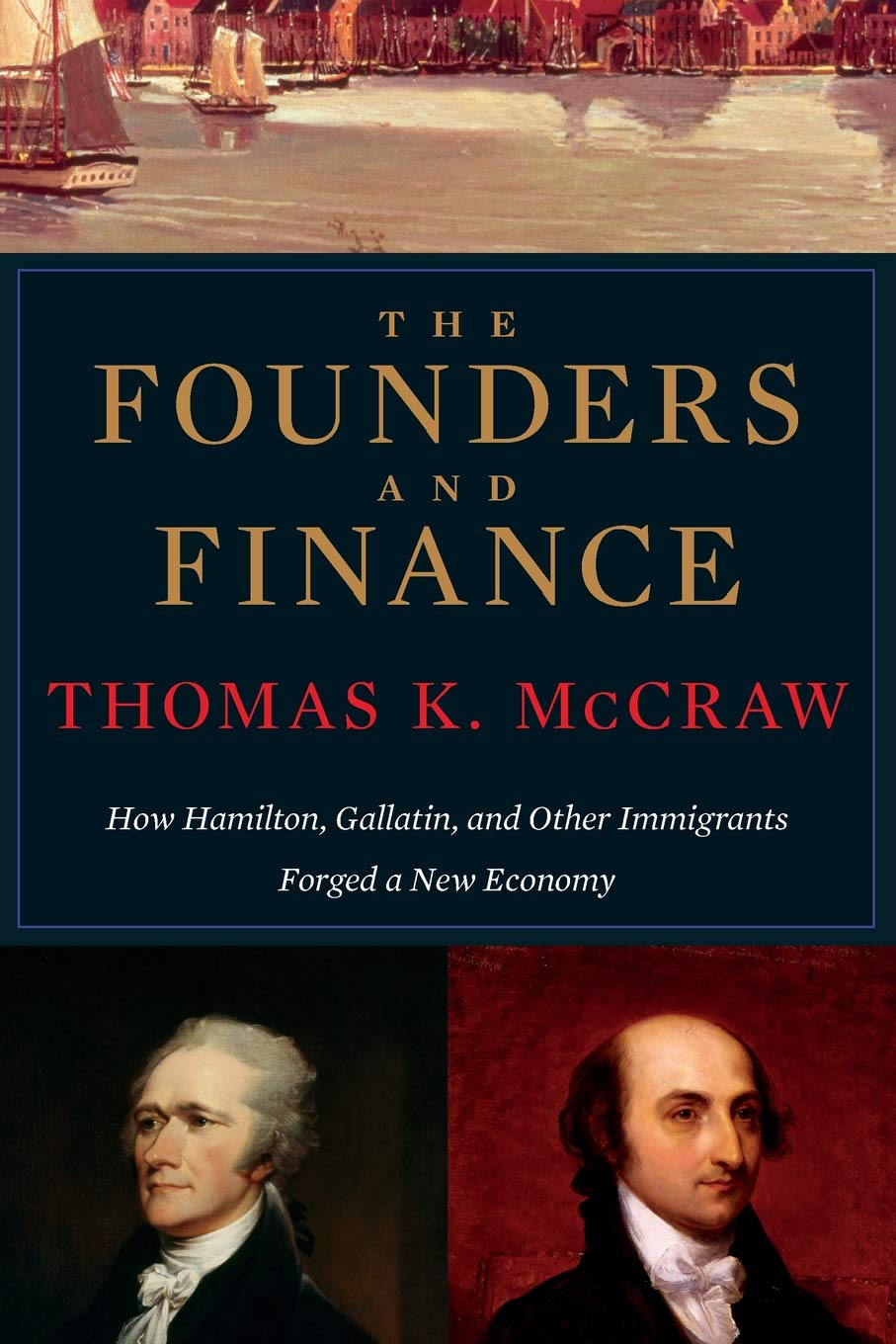 The Founders and Finance: How Hamilton, Gallatin, and Other ...