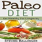 Paleo Diet For Beginners: Eat Healthy For Longevity | Steven Ballinger