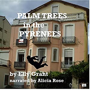 Palm Trees in the Pyrenees: Death in the Pyrenees, Book 1 Audiobook