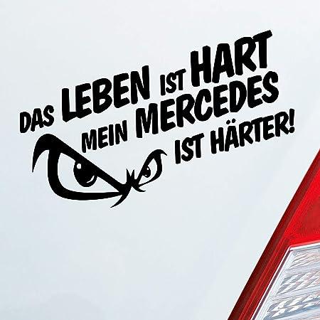 Auto Aufkleber In Deiner Wunschfarbe Das Leben Ist Hart Mein Ist Härter Für Mercedes Fans 19x9 5 Cm Sticker Auto