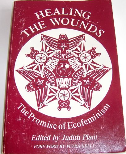 Healing the Wounds: Promise of Ecofeminism