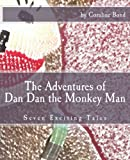 The Adventures of Dan Dan the Monkey Man: Seven Exciting Tales by Coraline Bond (2015-03-11)