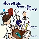 img - for Hospitals Aren't So Scary book / textbook / text book