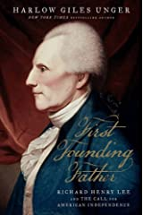 First Founding Father: Richard Henry Lee and the Call to Independence Hardcover