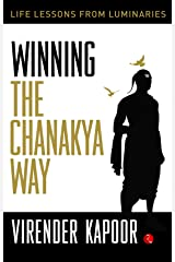 Winning the Chanakya Way Kindle Edition