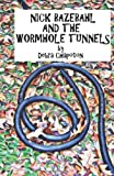 Nick Bazebahl and the Wormhole Tunnels, Debra Chapoton, 1466435933