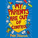 My Parents Are Out of Control | Pete Johnson