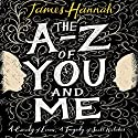 The A to Z of You and Me Hörbuch von James Hannah Gesprochen von: Peter Noble