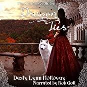 Dragon Ties : The Chronicles of Shadow and Light, Book 2 | Dusty Lynn Holloway
