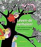 Leven-De Verhalen! : Over Mensen en Dieren Die Veel Meemaken, Wessels-Reijerse, M., 9031348481