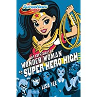 Las aventuras de Wonder Woman en Super Hero High (DC Super Hero Girls 1)