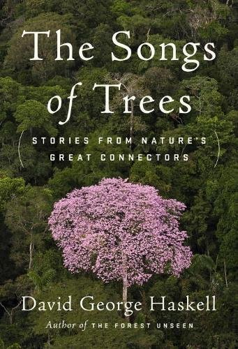 the-songs-of-trees-stories-from-natures-great-connectors