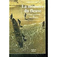 MÉMOIRE DU FLEUVE (LA) : L'AFRIQUE AVENTUREUSE DE JEAN MICHONET