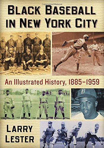 Search : Black Baseball in New York City: An Illustrated History, 1885-1959