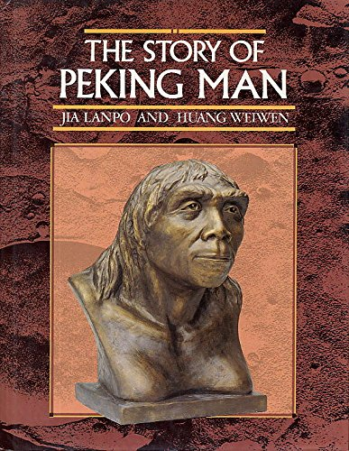 The Story of Peking Man: From Archaeology to - Stores University Seattle Village