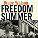 Freedom Summer: The Savage Season That Made Mississippi Burn and Made America a Democracy Audiobook by Bruce Watson Narrated by David Drummond
