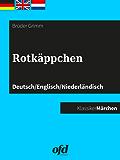 Rotkäppchen: Märchen zum Lesen und Vorlesen - dreisprachig: deutsch/englisch/niederländisch - Duits/Engels/Nederlands