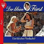 Ein falscher Verdacht? (Der kleine Fürst 120) | Viola Maybach