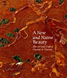 img - for A New and Native Beauty: The Art and Craft of Greene & Greene book / textbook / text book