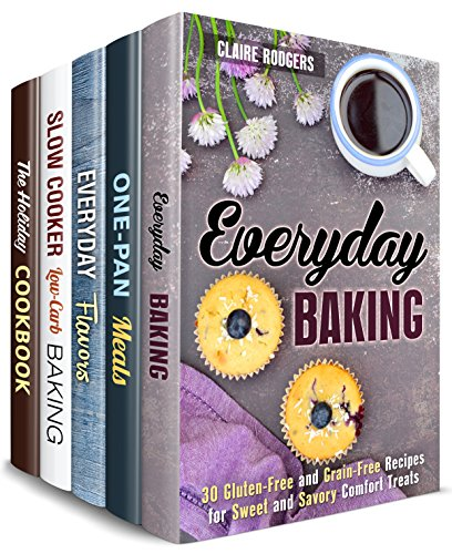 Dump Recipes Box Set (5 in 1): Everyday Baking Treats, Flavors, Cast Iron, Slow Cooker and Holiday Meals for Stress-Free Cooking (Stress-Free Cooking ) by Claire Rodgers, Sheila Fuller, Mindy Preston