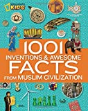 img - for 1001 Inventions and Awesome Facts from Muslim Civilization: Official Children's Companion to the 1001 Inventions Exhibition (National Geographic Kids) book / textbook / text book