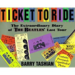 Ticket to Ride: The Extraordinary Diary of the Beatles Last Tour
