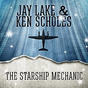 The Starship Mechanic Audiobook