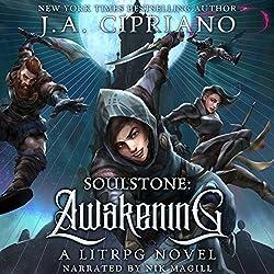 Soulstone: Awakening: A LitRPG Novel