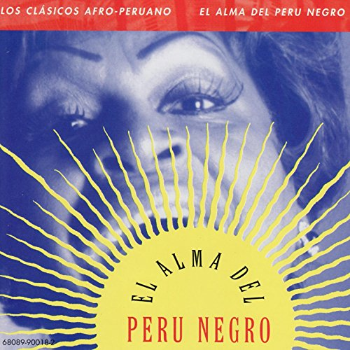 ... Afro-Peruvian Classics: The So.