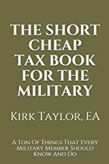 The Short Cheap Tax Book for the Military: A Ton Of Things That Every Military Member Should Know And Do Paperback