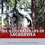 History for Kids: The Life of Sacagawea |  Charles River Editors