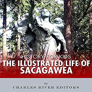 History for Kids: The Life of Sacagawea Audiobook