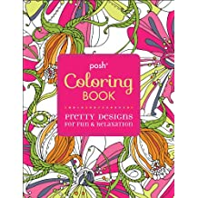 Posh Adult Coloring Book: Pretty Designs for Fun & Relaxation (Posh Coloring Books)