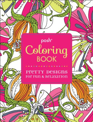Posh Adult Coloring Book Pretty Designs For Fun Amp Relaxation Books